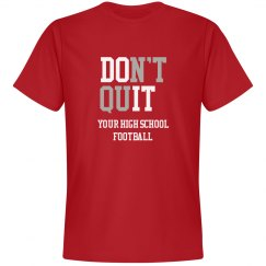 Custom Don't Quit Football Tee