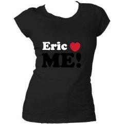 Eric Loves ME!