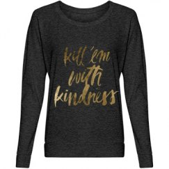 Kill 'em with Kindness