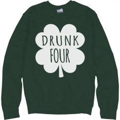 Drunk 4 Green Sweatshirt BFFs