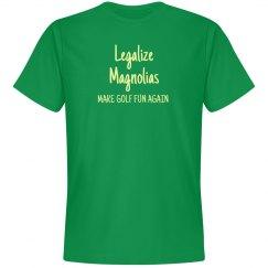 LEGALIZE MAGNOLIAS