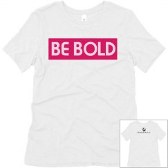 BE BOLD T WITH LOGO ON BACK