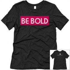 BE BOLD T WITH LOGO ON BACK:  BLACK