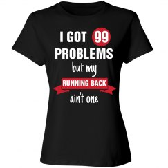 I got 99 problems but my running back ain't one