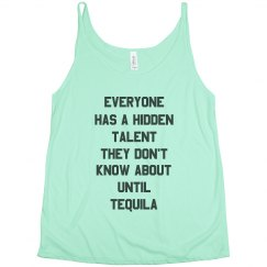 Tequila Brings Out Your Talents