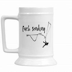 Fuck Sending - 16 oz Ceramic Stein