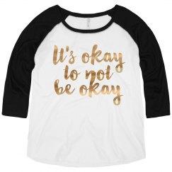 It's Okay - Matallic Gold Lettering