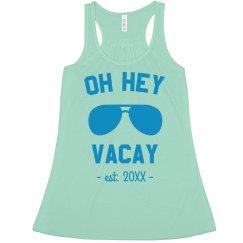 Oh Hey Vacay Custom