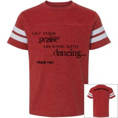 Praise his name with dancing tee