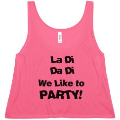 La Di Da Di We Like to Party Tank