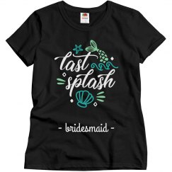 Last Splash Bridesmaid