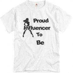 Proud Influencer To Be -  Grey