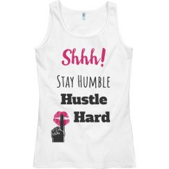 SHHH! STAY HUMBLE HUSTLE HARD Lips Tank Top