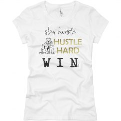 Stay Humble. Hustle Hard. WIN. Ladies Jersey T-Shirt
