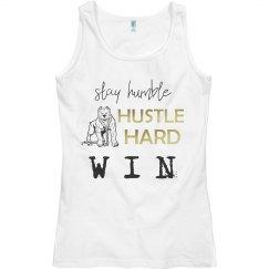 Stay Humble. Hustle Hard. WIN. Ladies Tank Top