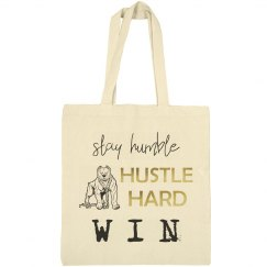 Stay Humble. Hustle Hard. WIN. Tote Bag