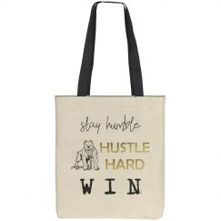 Stay Humble. Hustle Hard. WIN. Canvas Tote Bag.