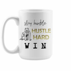 Stay Humble. Hustle Hard. WIN. White 15oz Mug