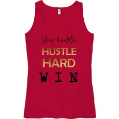 Stay Humble. Hustle Hard. WIN. Ladies Semi-Fitted Tank