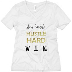 Stay Humble. Hustle Hard. WIN. V-Neck T-Shirt