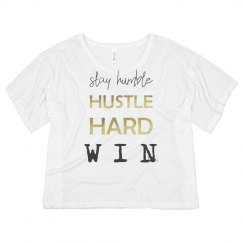 Stay Humble. Hustle Hard. WIN. Cropped T-Shirt