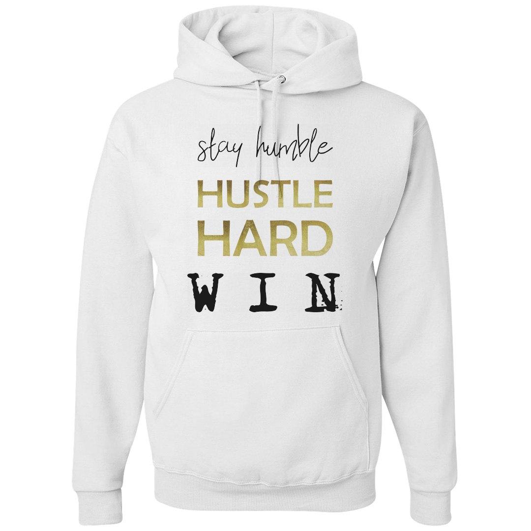 STAY HUMBLE. HUSTLE HARD. WIN. UNISEX HOODIE