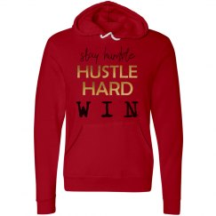 Stay Humble. Hustle Hard. WIN. Unisex Hoodie