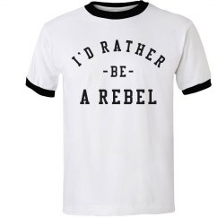 I'd Rather Be A Rebel