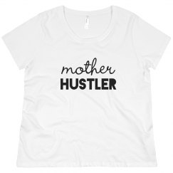 Mother Hustler Plus Tee