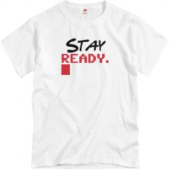 Stay Ready UNISEX Tee