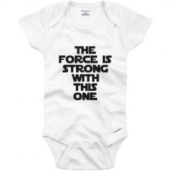 Force Is Strong Onesie