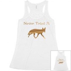 Never Trust a Fox Shirt