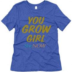 SheNOW YOU GROW GIRL Tee