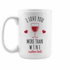 Love You More Than Wine Valentine's Day Mug