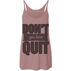 Don't You Dare Quit