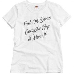 Put On Some Gangsta Rap Mom Gift