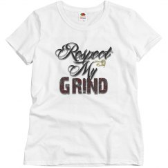 Respect My Grind