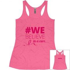 We Believe In A Cure