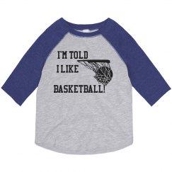 I'm told I like Basketball toddler