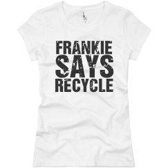 Frankie Says Recycle