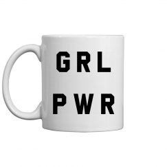 GRL PWR Girl Power-ed By Coffee