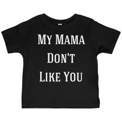 My Mama Don't Like You - toddler