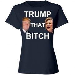Trump That Bitch