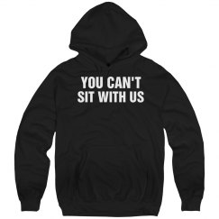 You Can't Sit.. Us Hoodie
