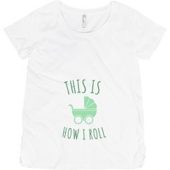 How I Roll Maternity Tee