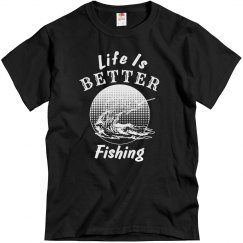 Life is better fishing