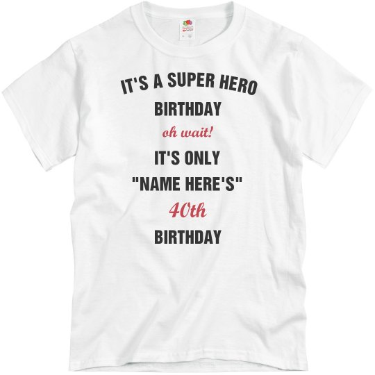A super hero 40th birthday