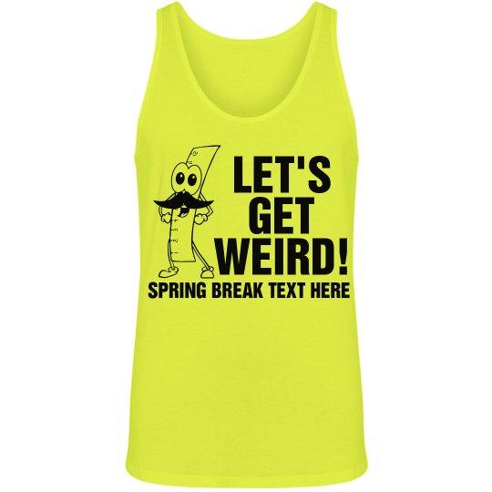 A Weird Spring Break