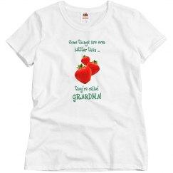 Grandma better than strawberries