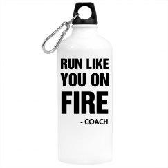 Run Like You On Fire Bottle